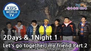 2 Days and 1 Night Season 1 | 1박 2일 시즌 1 - Let's go together, my friend, part 2