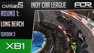 Project CARS 2 | AOR IndyCar League | XB1 | S3 | R1: Long Beach
