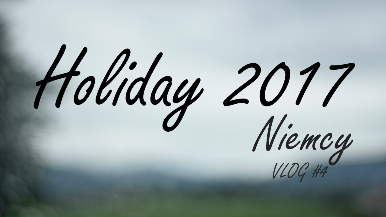 Holiday, Niemcy 2017 VLOG #4