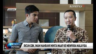Ricuh GBK, Imam Nahrawi Minta Maaf ke Menpora Malaysia