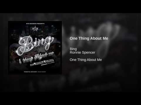 Lil Bing - One Thing About Me (Feat. Ronnie Spencer) New 2016