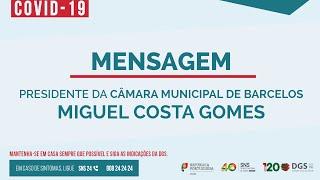 Mensagem do Presidente da Câmara Municipal de Barcelos, Miguel Costa Gomes