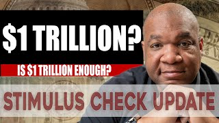 Stimulus Check and Stimulus Package Update | Is $1 Trillion Enough?