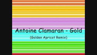 Antoine Clamaran - Gold (Golden Apricot Remix)