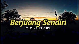 Download Lagu BERJUANG SENDIRI TANPA DIHARGAI ||Story wa|Musikalisasi Puisi mp3
