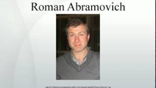 Roman Abramovich(Roman Arkadyevich Abramovich is a Russian businessman and the main owner of the private investment company Millhouse LLC. He is known outside Russia ..., 2014-05-04T19:54:14.000Z)