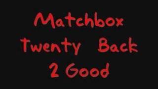 Matchbox Twenty - Back 2 Good