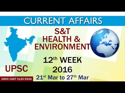 Current Affairs S&T, Health & Environment 12th Week (21st Mar to 27th Mar) of 2016