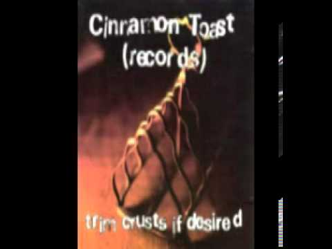 Cinnamon Toast Records - Trim Crusts If Desired (1994) Full CD