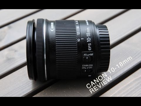 Review of Canon EF-S 10-18mm lens