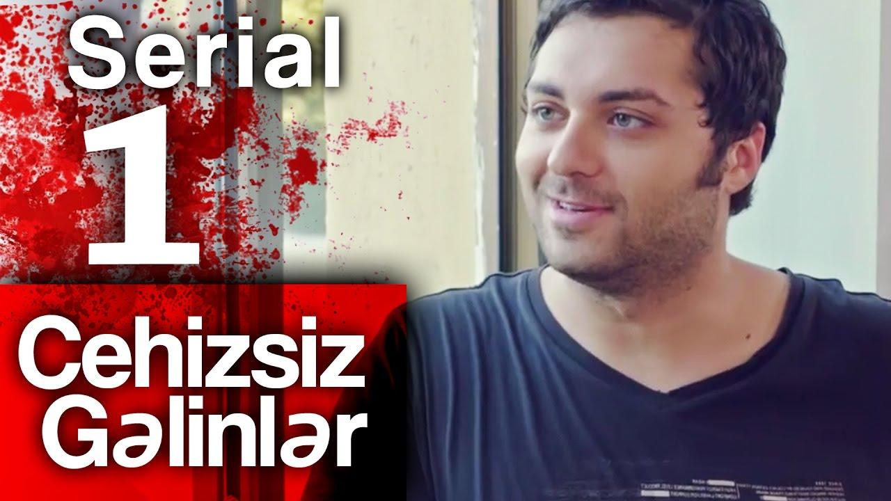 """""""Cehizsiz Gəlinlər"""" serialı - 1 ci seriya"""