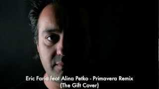 Eric Faria feat Alina Petko   Primavera Remix   The Gift Cover