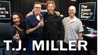 T.J. Miller on The Adam Carolla Show