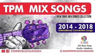 TPM Songs | TPM Tamil Songs | 2014 - 2018 Mix Songs | Jukebox | The Pentecostal Mission Songs | ZPM