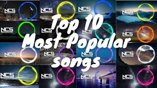 Top 10 Most Popular Songs by NCS   Episode 2