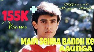 Gambar cover Main Sehra Bandh ke Aaunga Mera Wada Hai || Amir khan & Madhuri Dixit || 1990