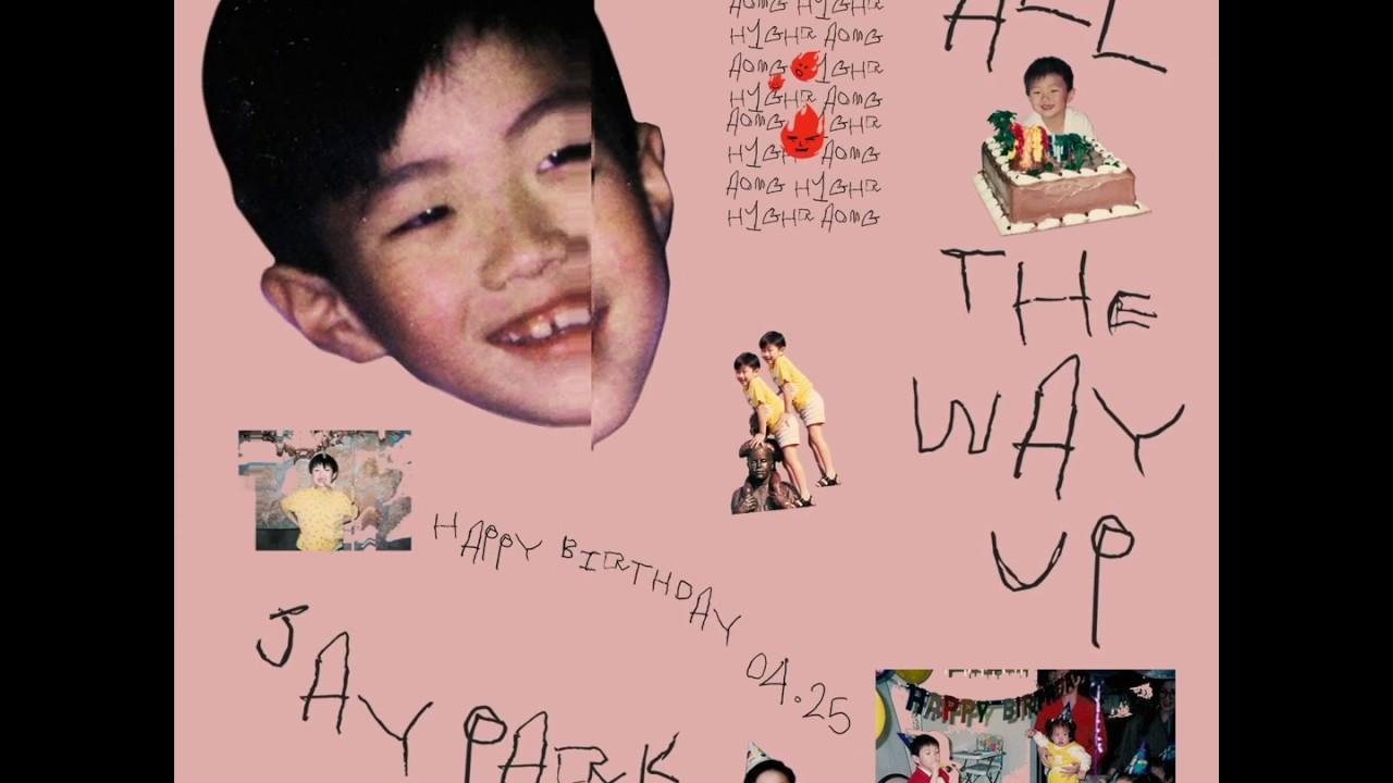 박재범 Jay Park  - 'All The Way Up' (Official Audio)