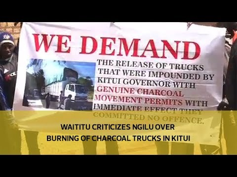 Waititu criticizes Ngilu over burning of charcoal trucks in Kitui