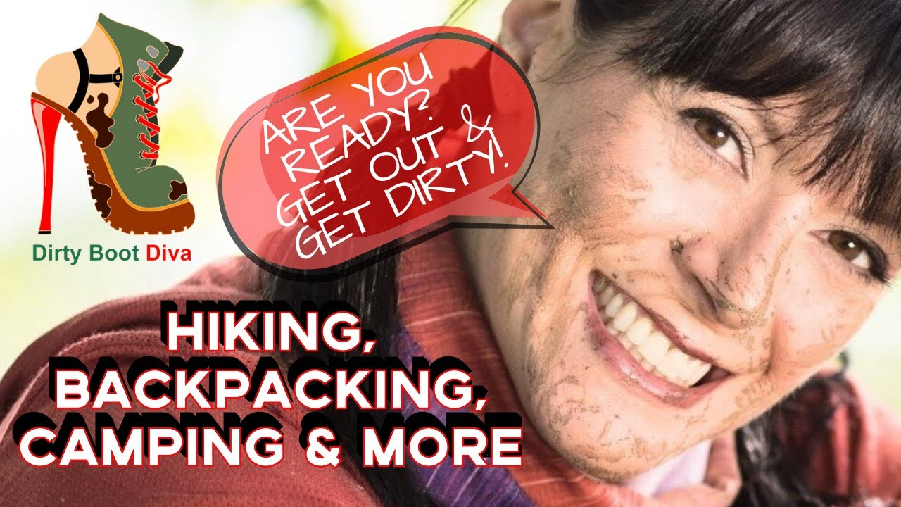 Hiking, Backpacking, Camping & More. Are you ready? Get out and get dirty!