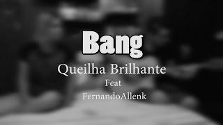 Baixar Queilha Brilhante - Bang  (COVER  ft fernandoallenk) Anitta