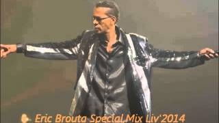 Eric Brouta Spécial, Mix Liv'2014 Dj Splytt Ti mix kila