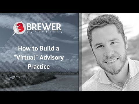"Financial Advisor Marketing: How to Build a ""Virtual"" Advisory Practice"
