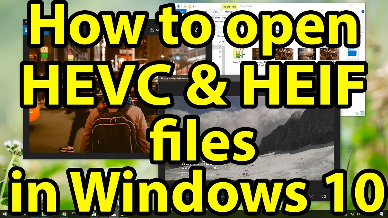 🎬How to open HEIC and HEVC files in Windows 10's Photos app