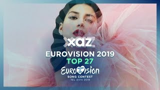 Eurovision 2019: Top 27 - NEW 🇬🇷