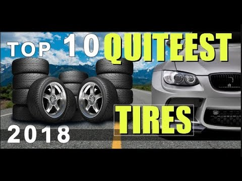 TOP 10 QUIETEST TIRES OF 2018 (TIRE REVIEW)