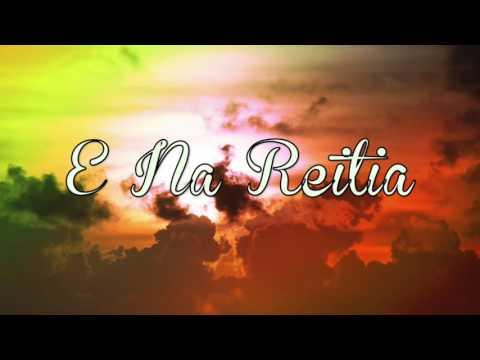Kiribati Song - E Na Reitia