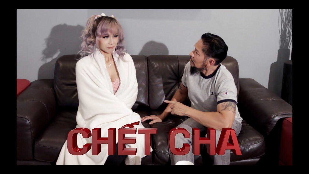 Chết Cha - 102 Productions (Hài Tục Tĩu ) Phong Le, Luu Nguyen, Vu Tran, Mindy Huỳnh