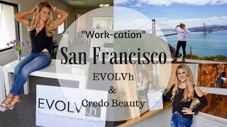 San Francisco Work Trip - EVOLVh Hair Care & Credo Beauty Makeup