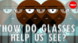 How Do Glasses Help Us See? - Andrew Bastawrous And Clare Gilbert