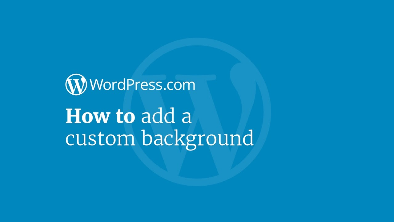 Custom Backgrounds — Support — WordPress com