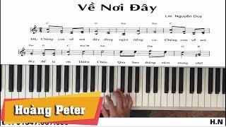 Hướng dẫn đệm Piano: Về Nơi Đây - l NguyenDuy l - Hoàng Peter