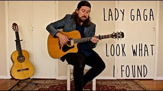 Look What I Found (Lady Gaga) - Fingerstyle Guitar Cover