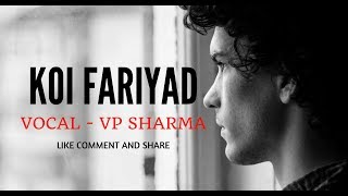 Download Ab Koi Aas Na Umeed Bachi Ho Jaise  | Koi Fariyad Jagjit Singh | Tum Bin 2 | cover song | VP SHARMA MP3 song and Music Video