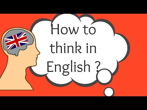 How To Think In English ?