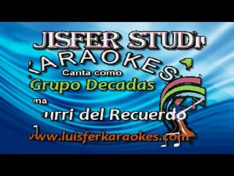 Grupo Decadas  -  Popurri  del Recuerdo - Karaoke demo