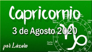 CAPRICORNIO Horóscopo de hoy 3 de Agosto 2020 | El ser más importante del mundo