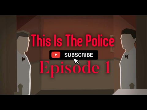 This Is The Police   Episode 1(NO COMMENTARY)  