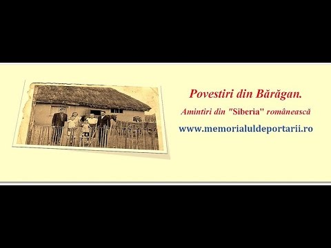 Povestiri din Bărăgan. Amintiri din Siberia românească. memorialuldeportarii.ro