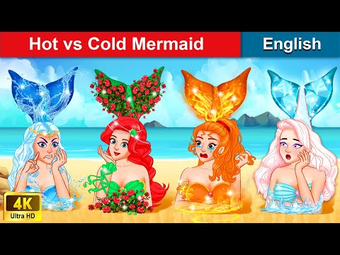 Hot vs Cold Mermaid (Ariel Part 6) 👸 Bedtime stories 🌛 Fairy Tales For Teenagers   WOA Fairy Tales