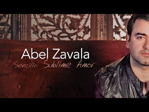 Sublime Amor  Abel Zavala   Oficial
