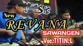 SAWANGEN Voc.Titin lundiasari. New Revana