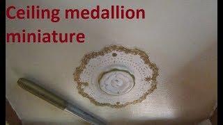 Dollhouse ceiling madallion tutorial - Downton Abbey