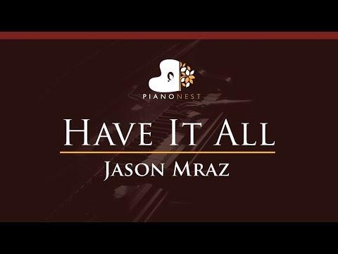 Jason Mraz  - Have It All - HIGHER Key (Piano Karaoke / Sing Along)