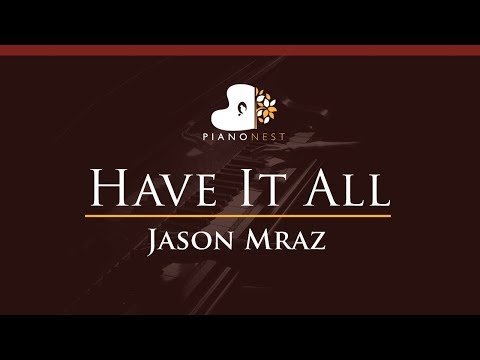 Jason Mraz  - Have It All - HIGHER Key (Piano Karaoke / Sing Along)