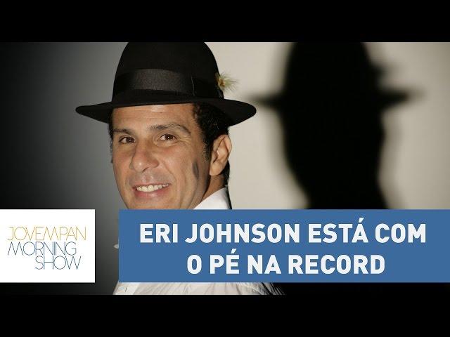 Eri Johnson está com o pé na Record, diz Vinicius Moura | Morning Show