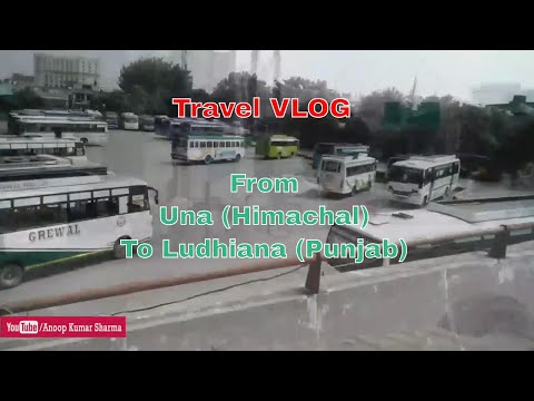 Travel VLOG - From Una Himachal to Ludhiana (Punjab) - Anoop Kumar Sharma